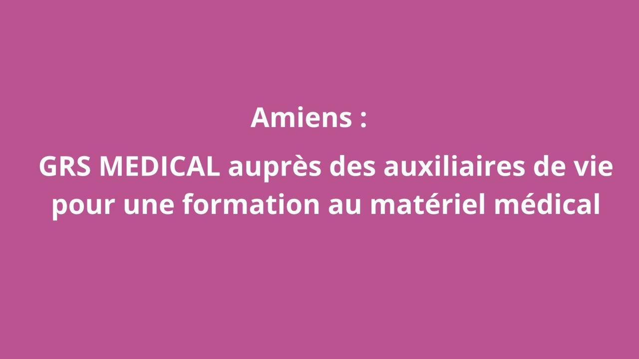 Amiens : Session de formation au matériel médical avec GRS MÉDICAL