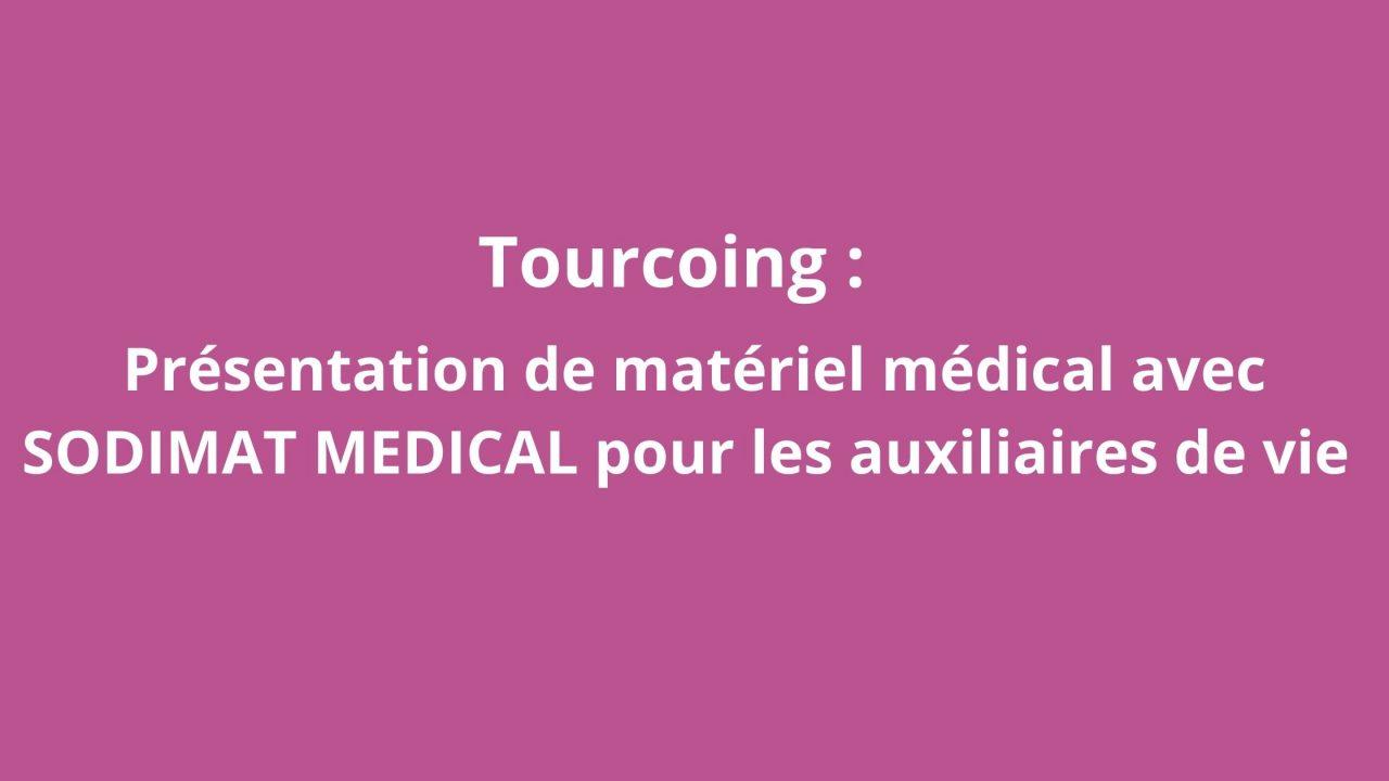 Tourcoing : présentation de matériel médical avec SODIMAT MEDICAL pour les auxiliaires de vie